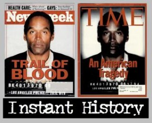 O.J. on Time and Newsweek covers.